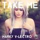 Marky V-lectro Take Me