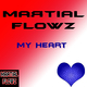 Martial Flowz My Heart