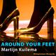 Martijn Kuilema Around Your Feet