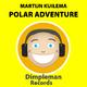 Martijn Kuilema Polar Adventure