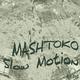 Mashtoko Slow Motion