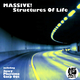Massive! Structures of Life