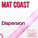 Mat Coast  Dispersion