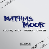 Young, Rich, Rebel, Crazy by Mathias Moor mp3 download