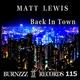 Matt Lewis Back in Town