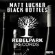 Matt Lucker Black Bottles