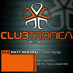 Matt Minimal - Dark Horse (Clubtronica Records)
