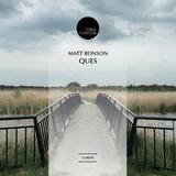 Ques by Matt Ronson mp3 download