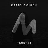 Trust It by Mattei & Omich mp3 download