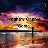 Some by Matthew Chame mp3 download