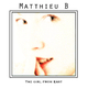 Matthieu B The Girl from East