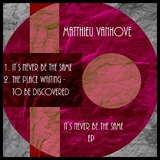 It's Never Be the Same EP by Matthieu Vanhove mp3 download