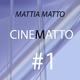 Mattia Matto Cinematto #1