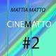 Mattia Matto Cinematto #2