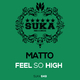 Matto - Feel so High