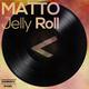 Matto - Jelly Roll