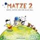 Matze. Music Matze 2 - Matze, Mütze und der blaue Ball