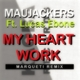 Maujackers Feat. Lucas Ebone My Heart Work