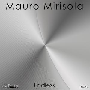 Mauro Mirisola - Endless (Mastinorecords)