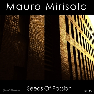 Mauro Mirisola - Seeds of Passion (Mystical Foundation)