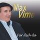 Max De Vime Für Dich Da