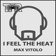 Max Vitolo I Feel the Heat