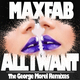 Maxfab All I Want(The George Morel Remixes)