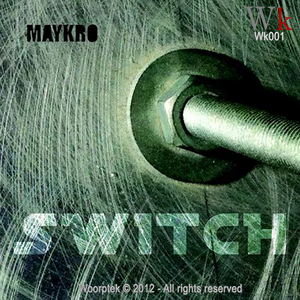 Maykro - Switch (Woorptek Records)