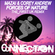 Mazai & Corey Andrew Forces of Nature(The First Uk Remix)