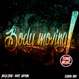 Body Moving by Megatron mp3 download