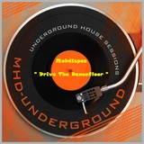 Drive the Dancefloor(Underground House Sessions) by Mehdispoz mp3 download