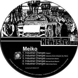 Meiko - Industrial Changes (Rewashed Ldt)