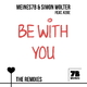 Meines7b & Simon Wolter feat. Kege Be with You: The Remixes