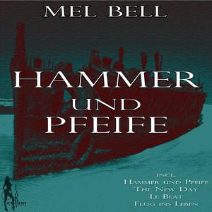 Mel Bell - Hammer Und Pfeife (Zensur Feinkost Records)