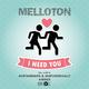 Melloton I Need You