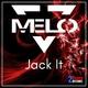 Melo - Jack It