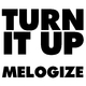 Melogize Turn It Up