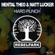 Mental Theo & Matt Lucker - Hard Punch