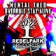 Mental Theo Overrule Stay Alive