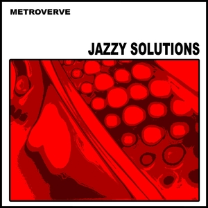 Metroverve - Jazzy Solutions (Slow Featuring)