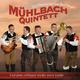 Mühlbach Quintett Und dann erklingen wieder unsre Lieder