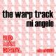 Mi Angelo The Warp Track