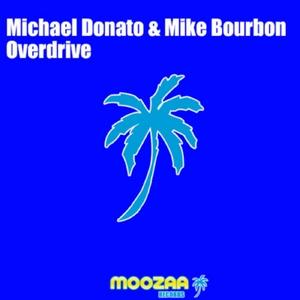 Michael Donato & Mike Bourbon - Overdrive (Moozaa Records)