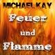 Michael Kay Feuer und Flamme