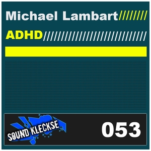 Michael Lambart - Adhd (Sound Kleckse)