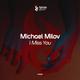 Michael Milov I Miss You