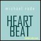 Michael Rade Heartbeat
