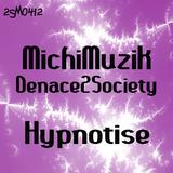 Hypnotise by Michi Muzik & Denace 2 Society mp3 download