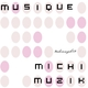 Michi Muzik Musique