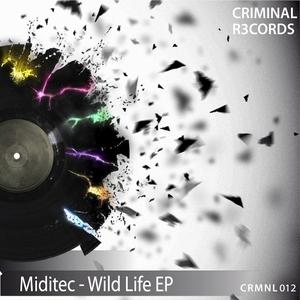 Miditec - Wild Life Ep (Criminal R3cords)